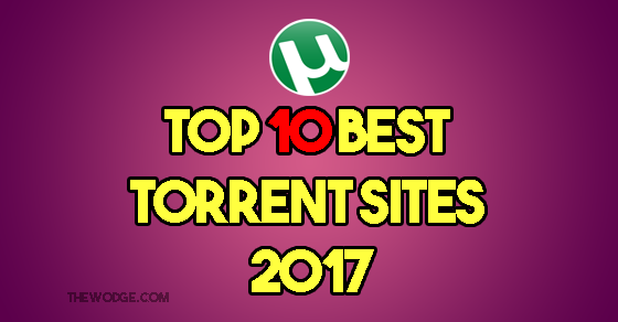top best torrent sites 2017 the wodge. Black Bedroom Furniture Sets. Home Design Ideas